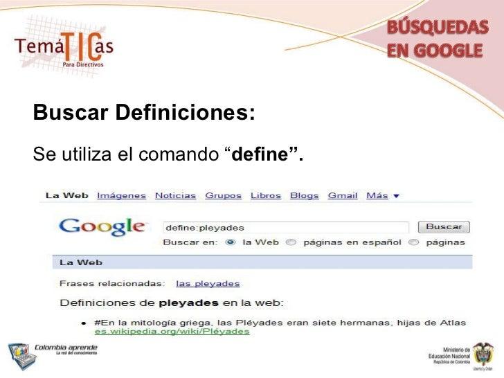 """Buscar Definiciones: Se utiliza el comando """" define""""."""