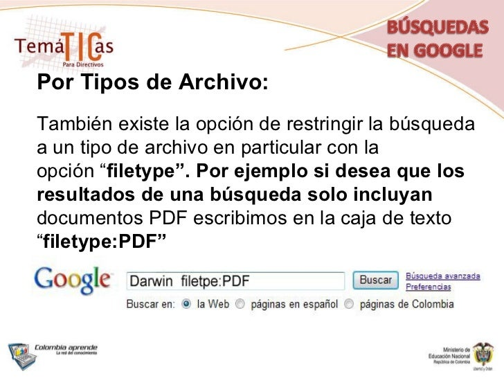 Por Tipos de Archivo: También existe la opción de restringir la búsqueda a un tipo de archivo en particular con la opción ...