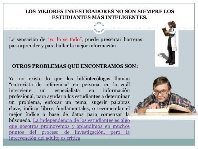 """LOS MEJORES INVESTIGADORES NO SON SIEMPRE LOS               ESTUDIANTES MÁS INTELIGENTES.La sensación de """"yo lo se todo"""", ..."""