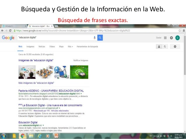 Búsqueda y Gestión de la Información en la Web. Búsqueda de frases exactas.
