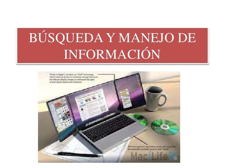 BÚSQUEDA Y MANEJO DE INFORMACIÓN<br />