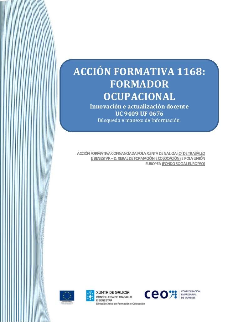 ACCIÓN FORMATIVA 1168:      FORMADOR     OCUPACIONAL      Innovación e actualización docente              UC 9409 UF 0676 ...