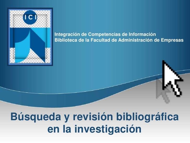 Integración de Competencias de Información         Biblioteca de la Facultad de Administración de Empresas     Búsqueda y ...