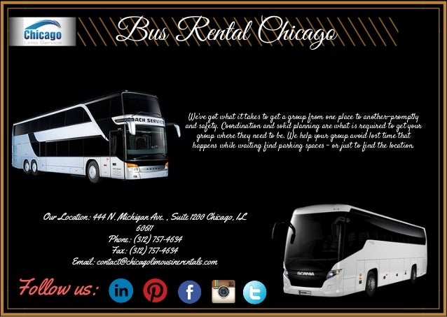 Bus Rental Chicago We've got what it takes to get a group from one place to another—promptly and safety. Coordination and ...