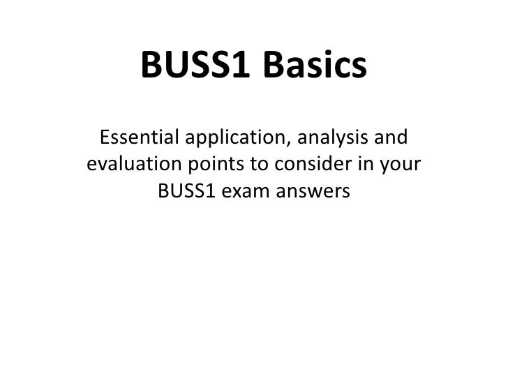 BUSS1 Basics Essential application, analysis andevaluation points to consider in your        BUSS1 exam answers