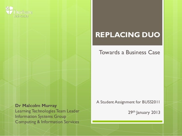 REPLACING DUO                                     Towards a Business Case                                    A Student Ass...