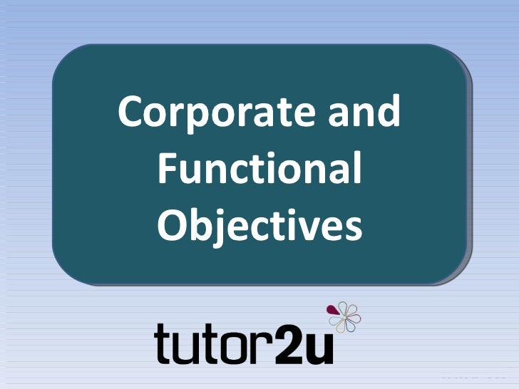 Corporate and Functional Objectives