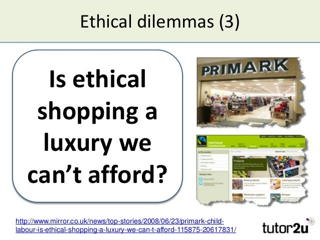 Ethical dilemmas (3) Is ethical shopping a luxury we can't afford? Is ethical shopping a luxury we can't afford? http://ww...