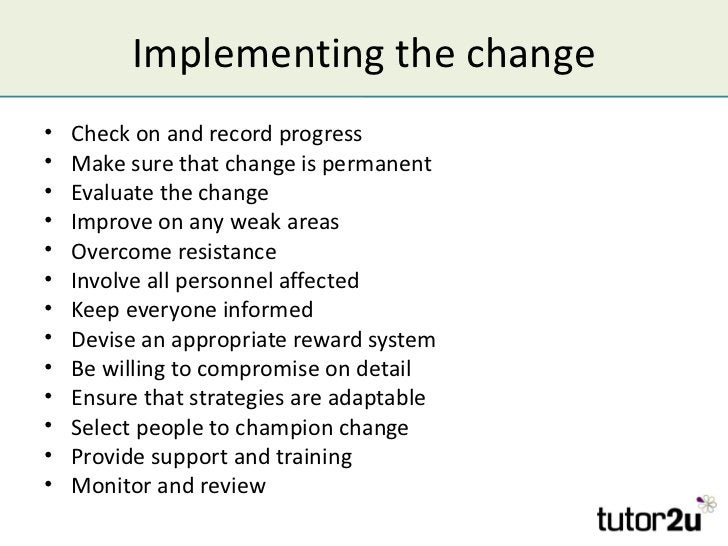 Implementing the change•   Check on and record progress•   Make sure that change is permanent•   Evaluate the change•   Im...