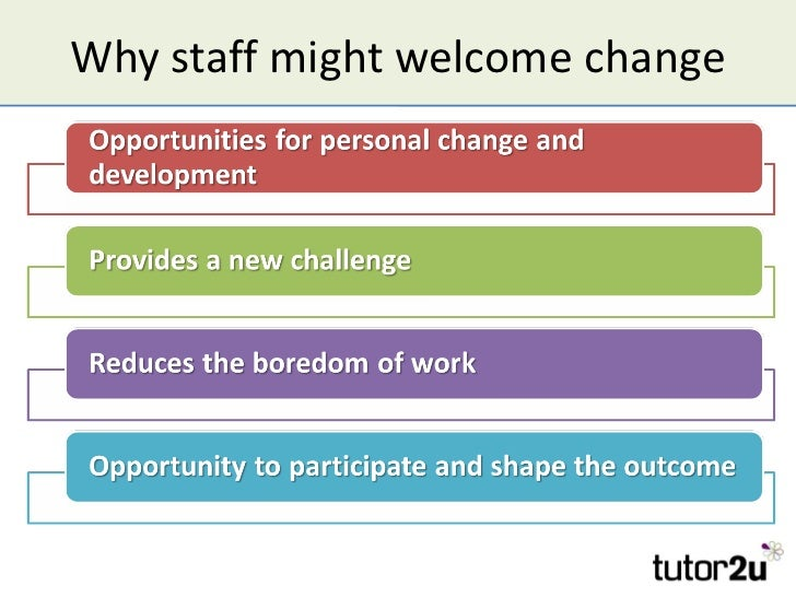 Why staff might welcome change