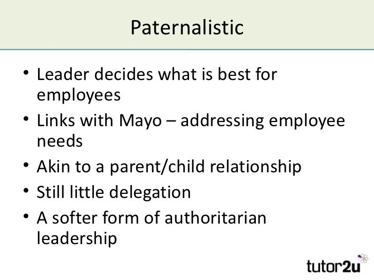 paternalistic leadership style The leadership style varies with the kind of people the leader interacts and deals with a perfect leadership style is one which assists a leader in getting the best out of the people who follow him.
