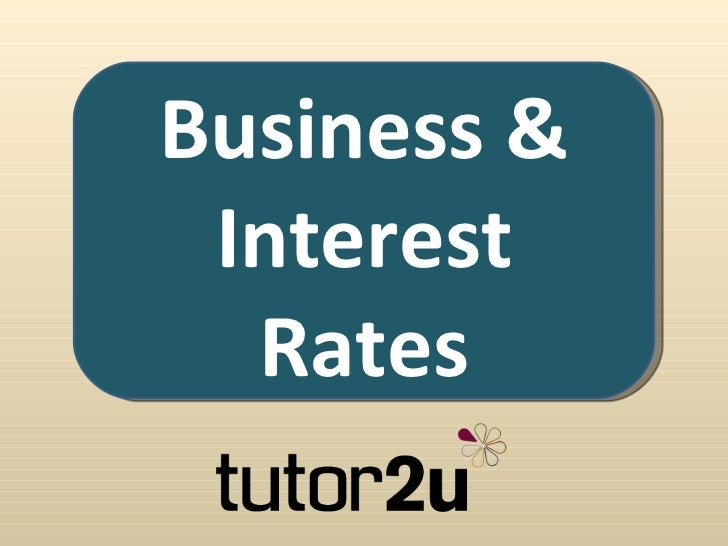 Business & Interest  Rates