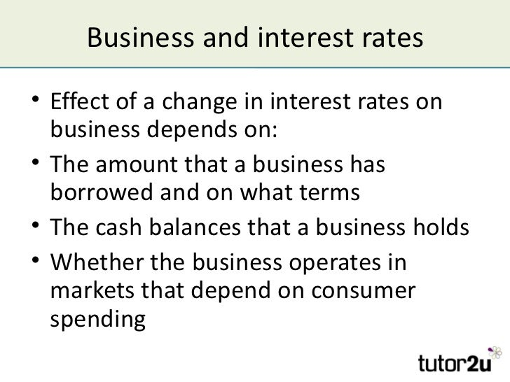 effects of interest rates on price Interest rates credit is borrowed money many small firms depend on credit such as bank loans and overdrafts to help finance their business activities interest is the reward for lending and the cost of borrowing.