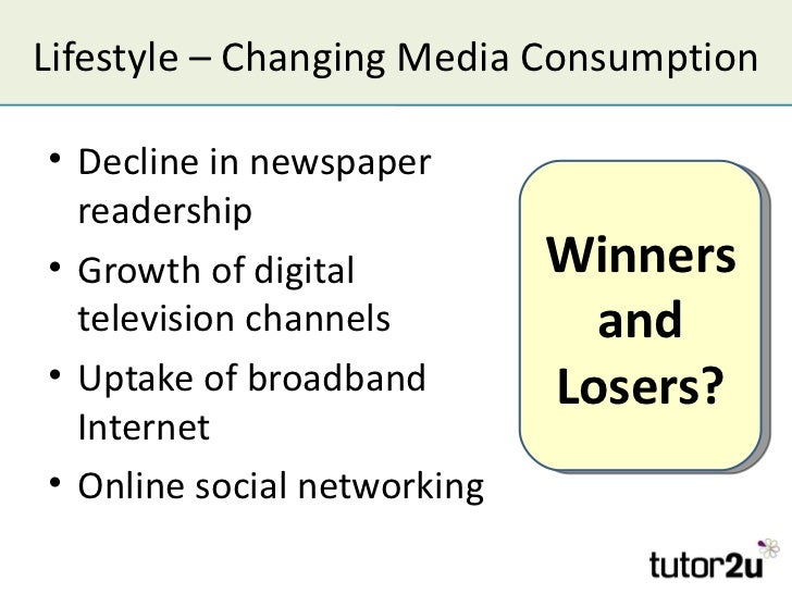 Lifestyle – Changing Media Consumption• Decline in newspaper  readership• Growth of digital          Winners  television c...