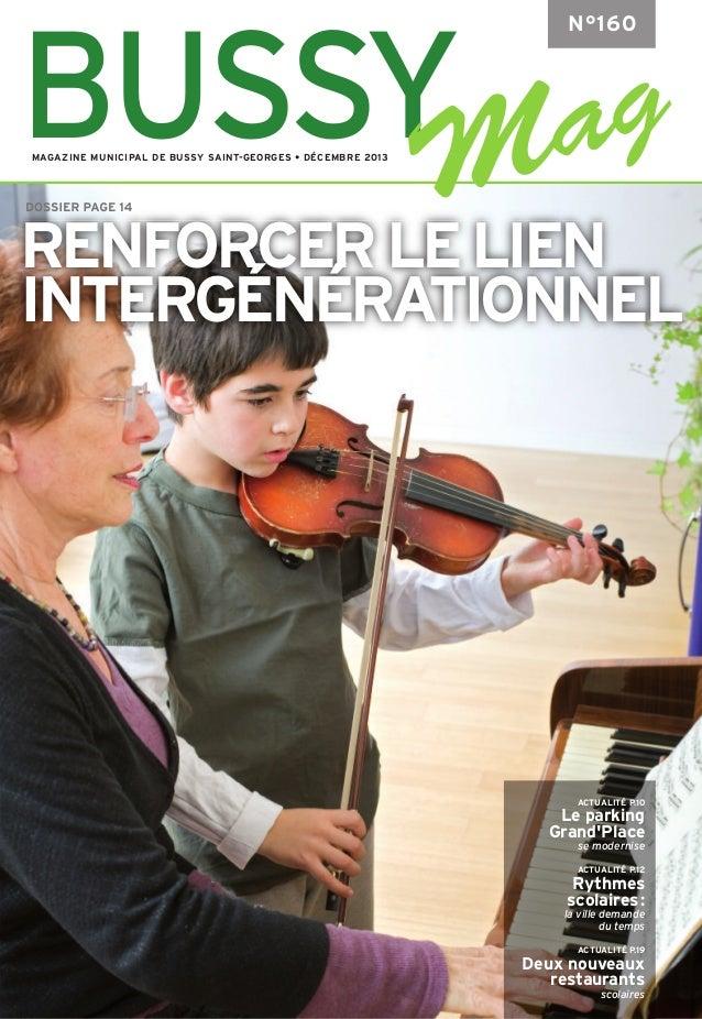 BUSSY  N°160  MAGAZINE MUNICIPAL DE BUSSY SAINT-GEORGES • DÉCEMBRE 2013  DOSSIER PAGE 14  RENFORCER LE LIEN INTERGÉNÉRATIO...