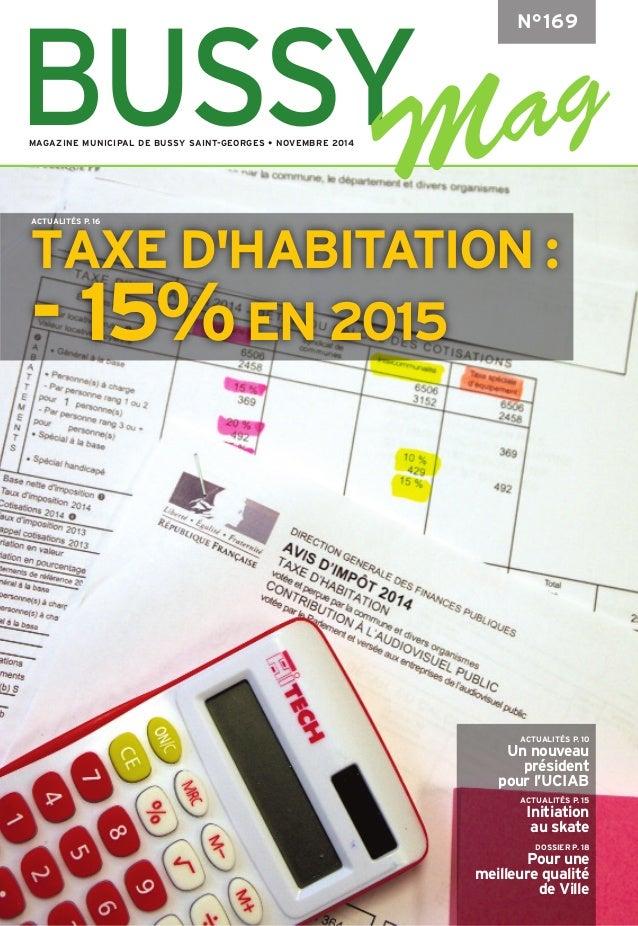 TAXE D'HABITATION :  - 15%EN 2015  ACTUALITÉS P. 10  Un nouveau  président  pour l'UCIAB  ACTUALITÉS P. 15  Initiation  au...