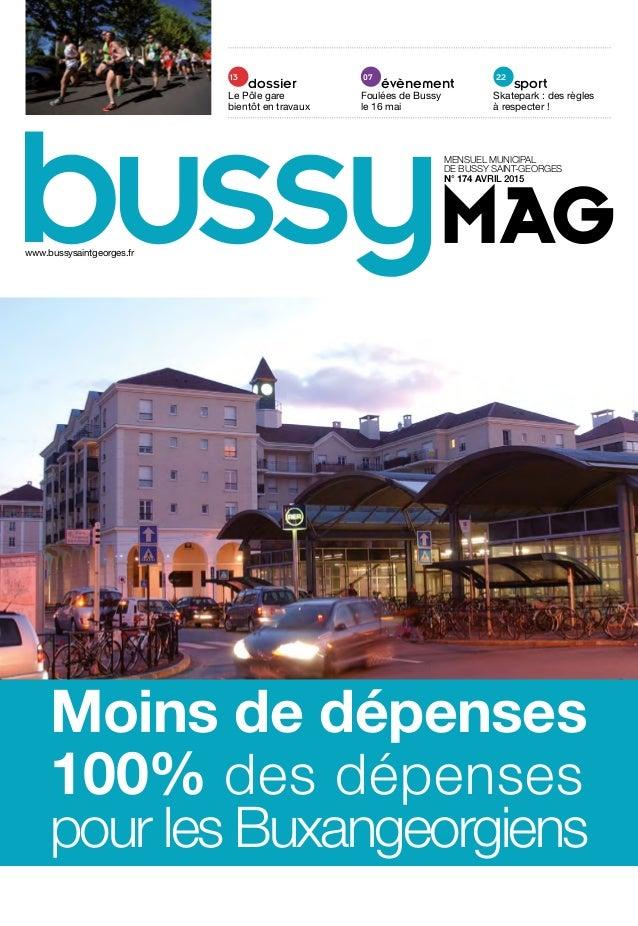 13 dossier Le Pôle gare bientôt en travaux 07 évènement Foulées de Bussy le 16 mai 22 sport Skatepark : des règles à respe...