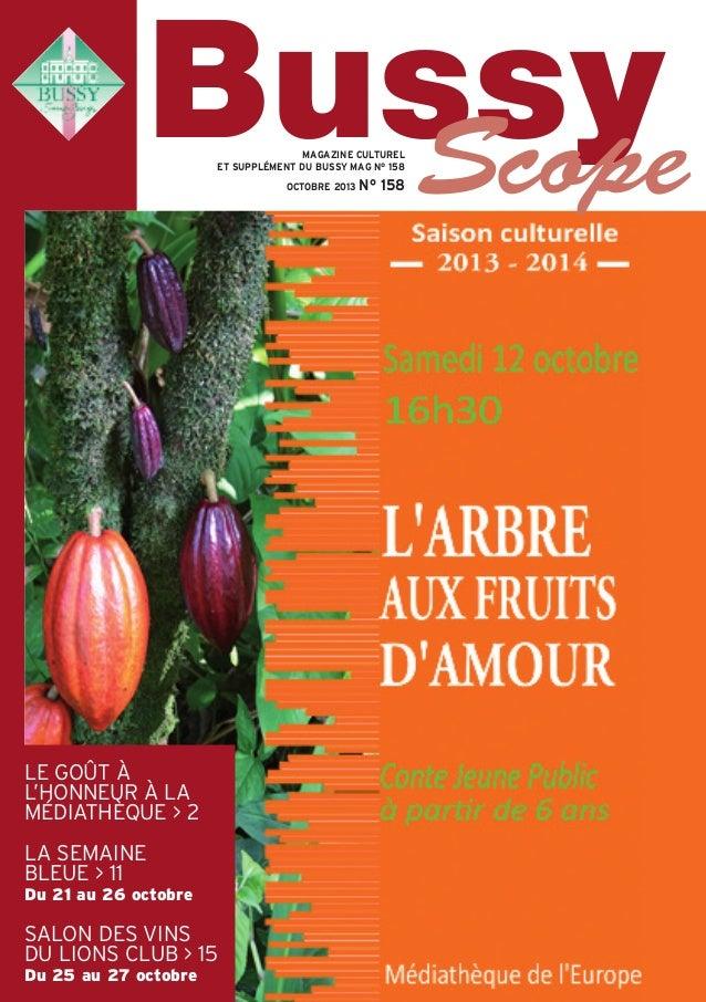 LE GOÛT À L'HONNEUR À LA MÉDIATHÈQUE > 2 LA SEMAINE BLEUE > 11 Du 21 au 26 octobre SALON DES VINS DU LIONS CLUB > 15 Du 25...