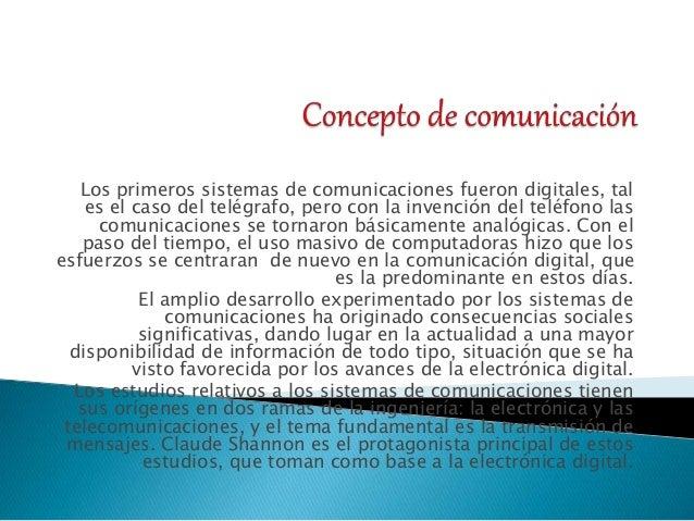 Los primeros sistemas de comunicaciones fueron digitales, tal es el caso del telégrafo, pero con la invención del teléfono...