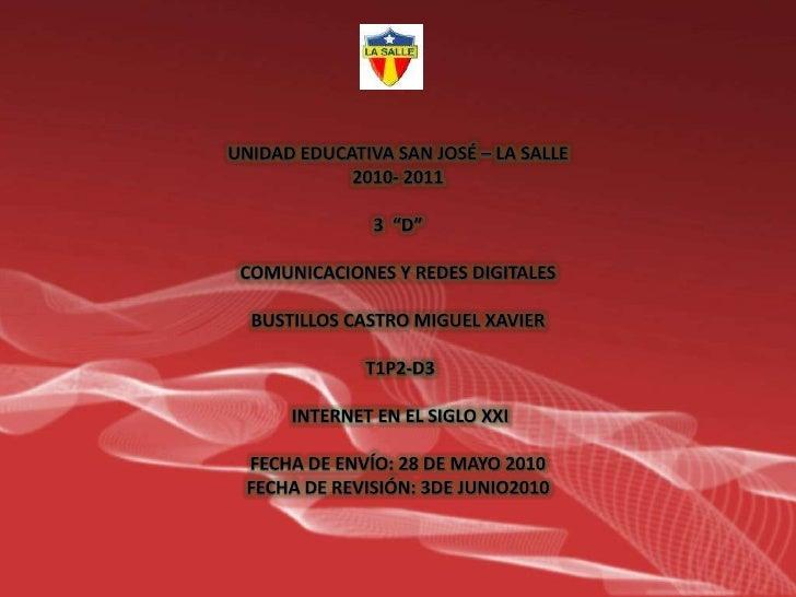 """UNIDAD EDUCATIVA SAN JOSÉ – LA SALLE2010- 20113  """"D""""COMUNICACIONES Y REDES DIGITALESBUSTILLOS CASTRO MIGUEL XAVIER<br />T1..."""