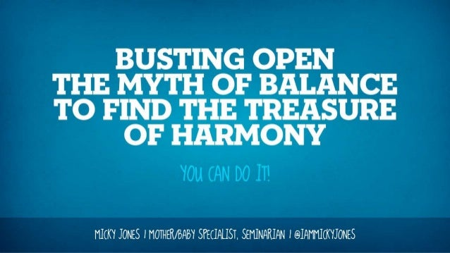 Busting Open the Myth of Balance to Find the Treasure of Harmony