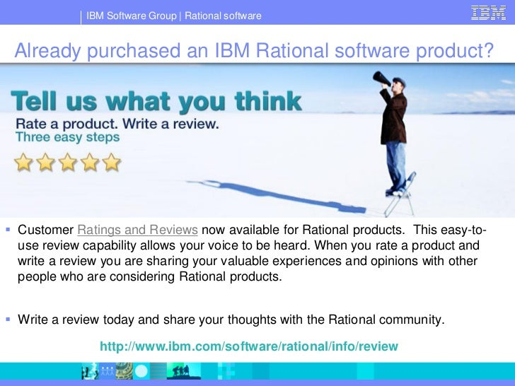 IBM Software Group   Rational software    Already purchased an IBM Rational software product?      Customer Ratings and R...