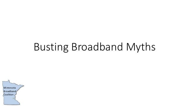 Minnesota Broadband Coalition Busting Broadband Myths
