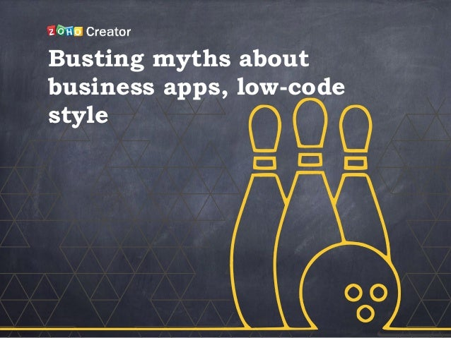 Busting myths about business apps, low-code style