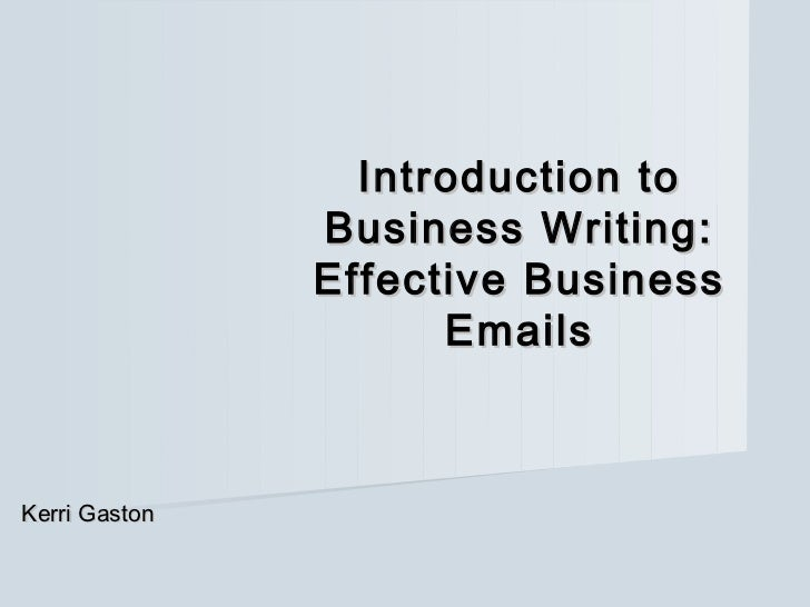 Introduction to               Business Writing:               Effective Business                     EmailsKerri Gaston