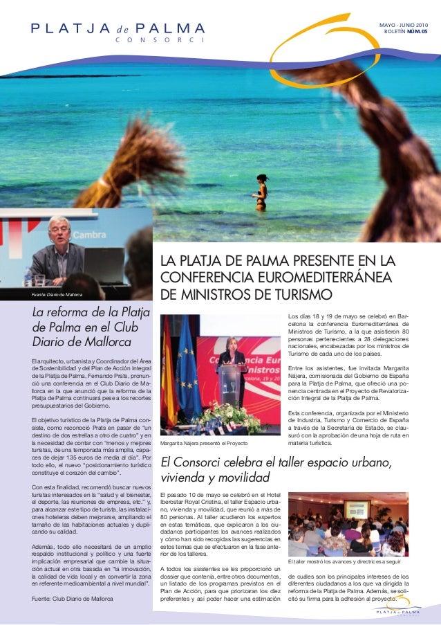 LA PLATJA DE PALMA PRESENTE EN LA CONFERENCIA EUROMEDITERRÁNEA DE MINISTROS DE TURISMO MAYO - JUNIO 2010 BOLETÍN NÚM.05 El...