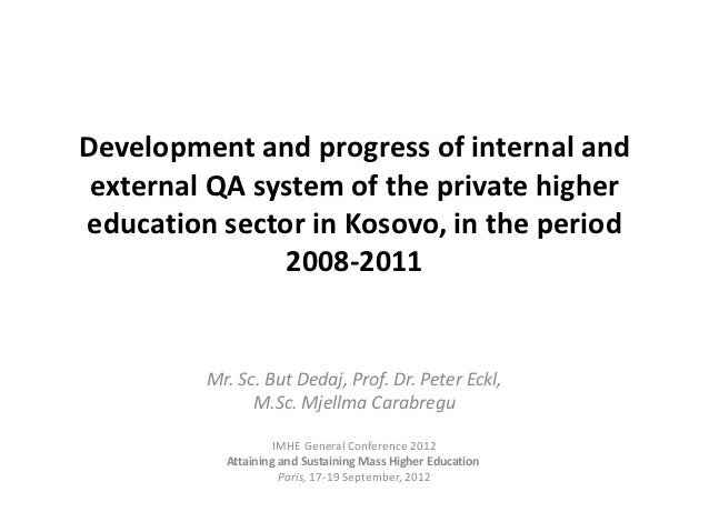 Development and progress of internal and external QA system of the private highereducation sector in Kosovo, in the period...