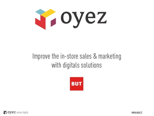 Improve the in-store sales & marketing        with digitals solutions                                         www.oyez.fr ...