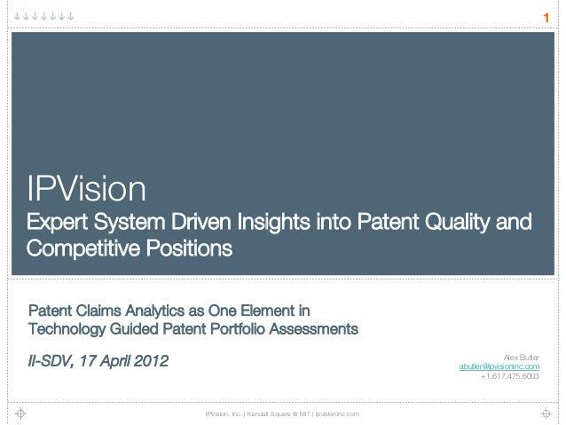 Alex Butler! abutler@ipvisioninc.com +1.617.475.6003 IPVision, Inc. | Kendall Square @ MIT | ipvisioninc.com 1 IPVision ! ...