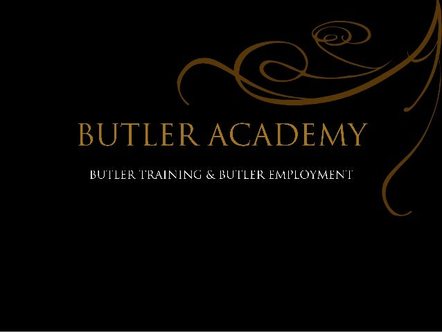 HIGHEST QUALITY OF SERVICE – BUTLER SERVICE
