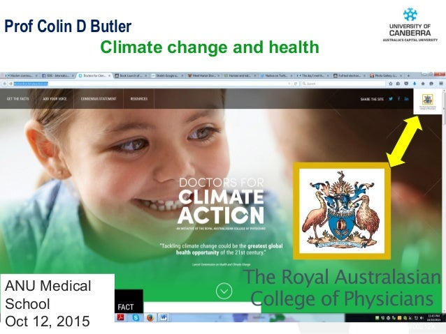 CRICOS #00212K October 12, 2015 Prof Colin D Butler Climate change and health ANU Medical School Oct 12, 2015