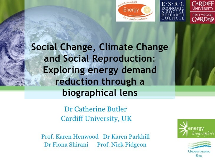 Social Change, Climate Change  and Social Reproduction:  Exploring energy demand     reduction through a       biographica...