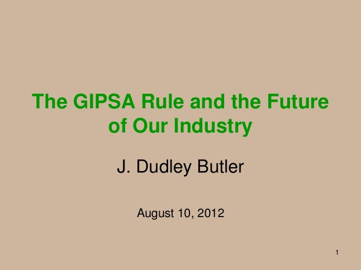The GIPSA Rule and the Future       of Our Industry        J. Dudley Butler          August 10, 2012                      ...