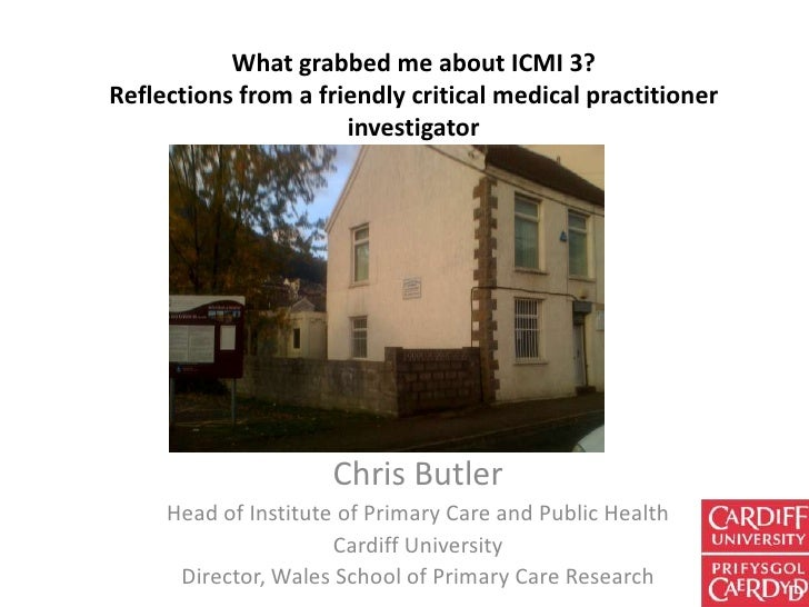 What grabbed me about ICMI 3?Reflections from a friendly critical medical practitioner                      investigator  ...