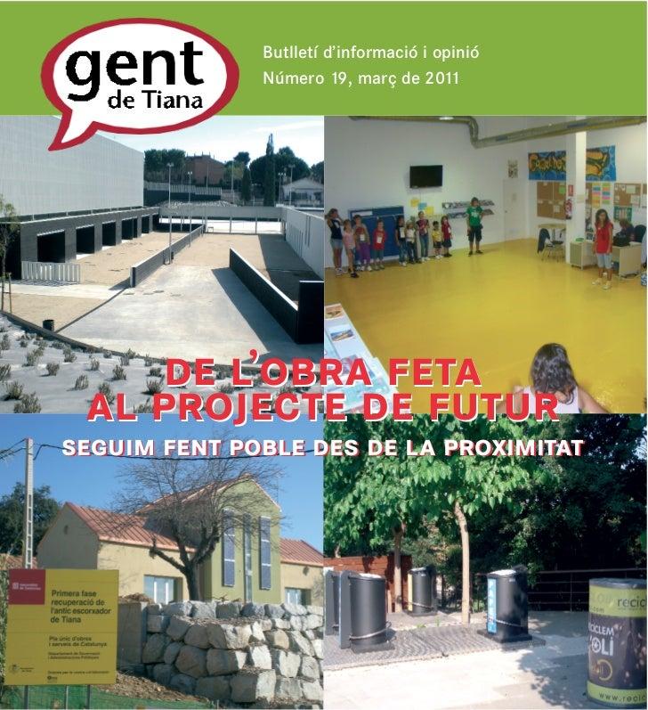 Butlletí d'informació i opinió              Número 19, març de 2011     de l'obra feta al projecte de futurseguim fent pob...