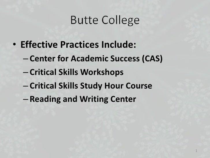 • Effective Practices Include:   – Center for Academic Success (CAS)   – Critical Skills Workshops   – Critical Skills Stu...