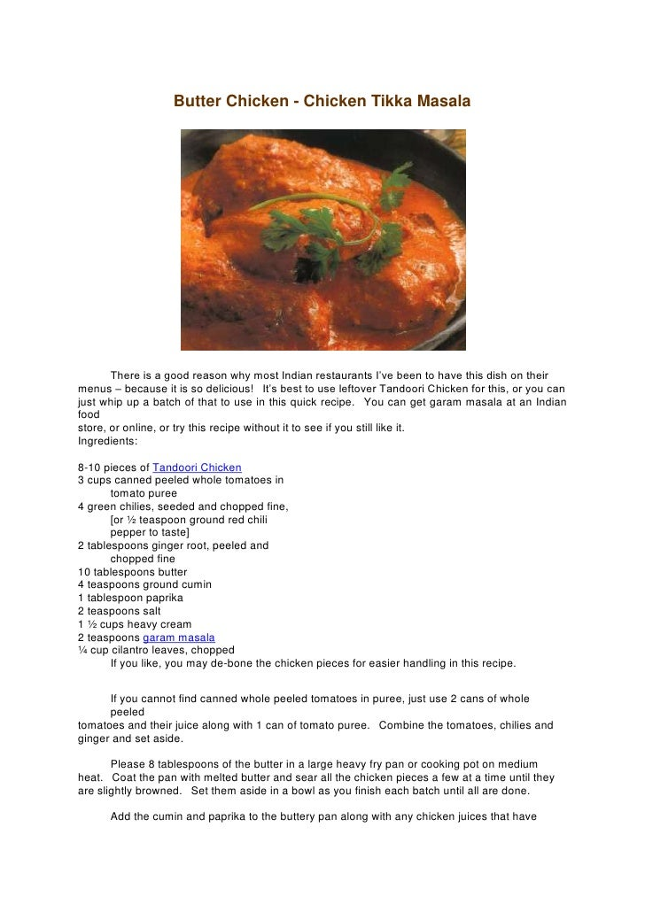 Butter Chicken - Chicken Tikka Masala<br />There is a good reason why most Indian restaurants I've been to have this dish ...