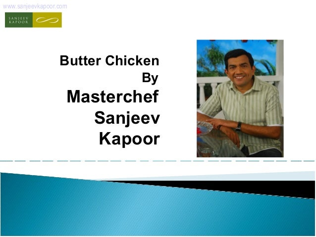 how to make butter chicken by sanjeev kapoor