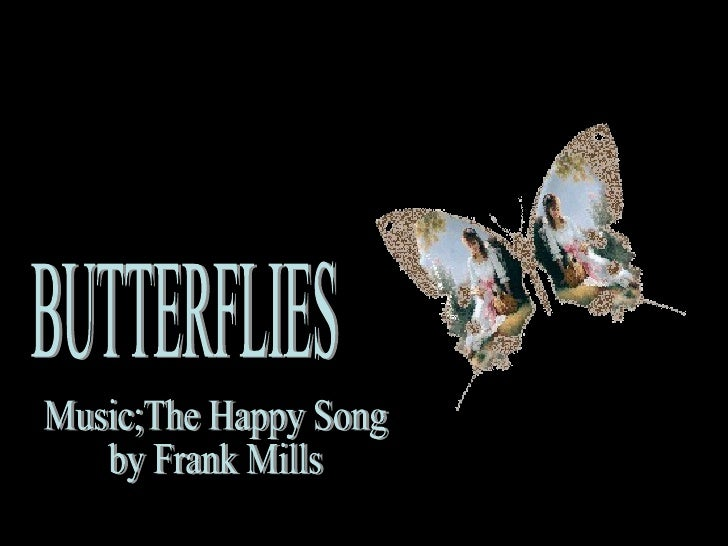BUTTERFLIES Music;The Happy Song by Frank Mills