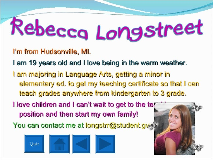 <ul><li>I'm from Hudsonville, MI.  </li></ul><ul><li>I am 19 years old and I love being in the warm weather. </li></ul><ul...