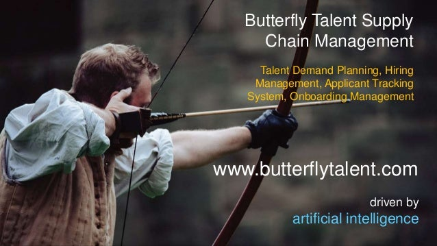 www.butterflytalent.com driven by artificial intelligence Butterfly Talent Supply Chain Management Talent Demand Planning,...