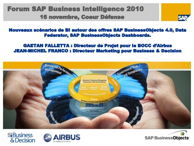 Nouveaux scénarios de BI autour des offres SAP BusinessObjects 4.0, Data Federator, SAP BusinessObjects Dashboards. GAETAN...