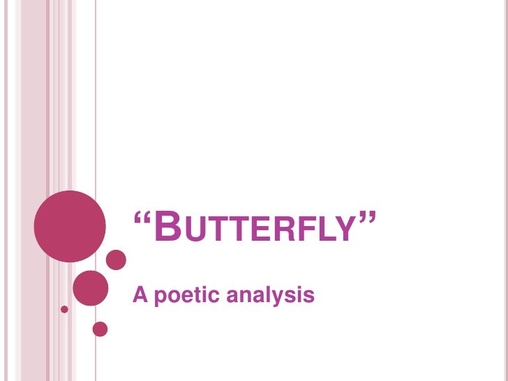"""""""BUTTERFLY""""A poetic analysis"""