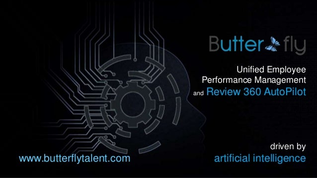 Unified Employee Performance Management and Review 360 AutoPilot driven by artificial intelligencewww.butterflytalent.com