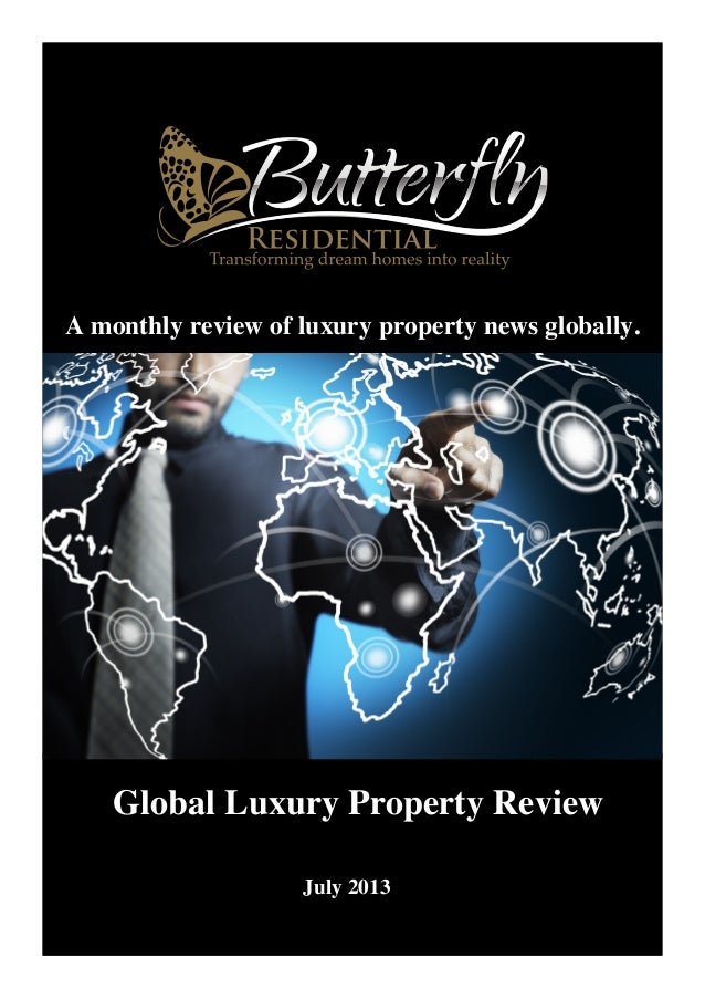 Global Luxury Property Review July 2013 A monthly review of luxury property news globally.