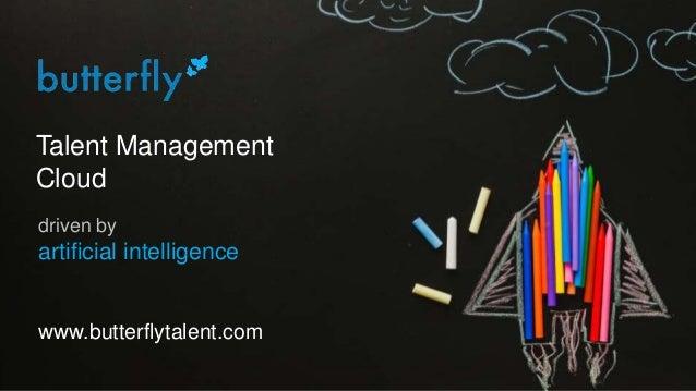 Talent Management Cloud driven by artificial intelligence www.butterflytalent.com